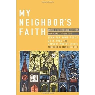 My Neighbor's Faith: Stories of Interreligious Encounter, Growth, and Tran, New Book (9781570759581)