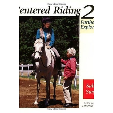 Centered Riding, No. 2: Further Exploration, New Book (9781570762260)
