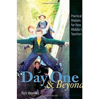 Day One and Beyond: Practical Matters for New Middle-Level Teachers, New Book (9781571103550)