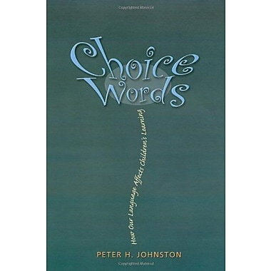 Choice Words: How Our Language Affects Children's Learning, New Book (9781571103895)