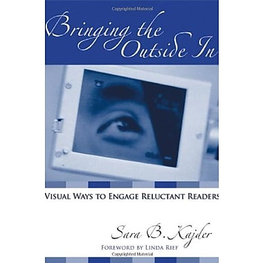 Bringing the Outside In: Visual Ways to Engage Reluctant Readers, New Book (9781571104014)