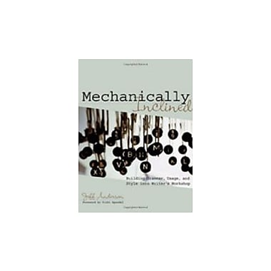 Mechanically Inclined: Building Grammar, Usage and Style into Writer's Workshop, Used Book (9781571104120)