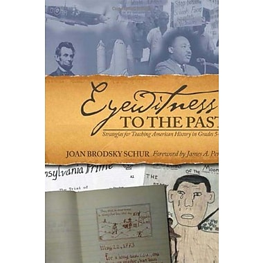 Eyewitness to the Past: Strategies for Teaching American History in Grades 5-12, Used Book (9781571104977)