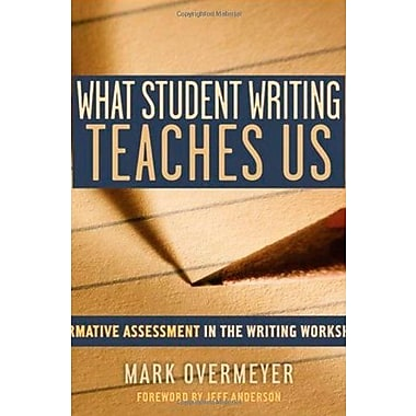 What Student Writing Teaches Us: FOrmative Assessment in the Writing Workshop, New Book (9781571107138)