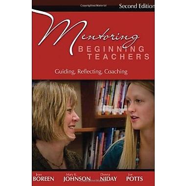Mentoring Beginning Teachers, Second Edition: Guiding, Reflecting, Coaching, New Book (9781571107428)