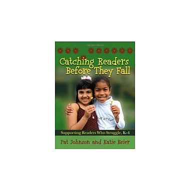 Catching Readers Before They Fall: Supporting Readers Who Struggle, K-4, New Book (9781571107817)