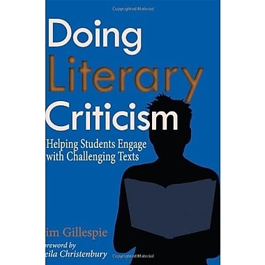 Doing Literary Criticism: Helping Students Engage with Challenging Texts [With CDROM], Used Book (9781571108425)