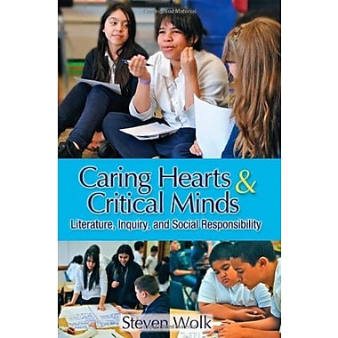 Caring Hearts and Critical Minds: Literature, Inquiry, and Social Responsibility, New Book (9781571108593)