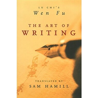 The Art of Writing: Lu Chi's Wen Fu, New Book (9781571314123)