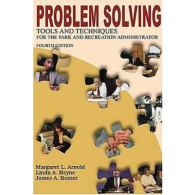 Problem Solving Tools and Techniques for the Park and Recreation Administrator, Used Book (9781571675040)