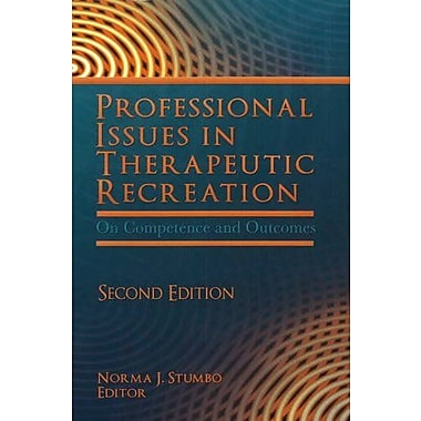 Professional Issues in Therapeutic Recreation: On Competence and Outcomes, New Book (9781571675354)