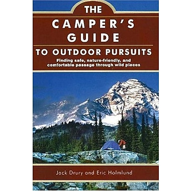 The Camper's Guide to Outdoor Pursuits: Finding Safe, Nature-Friendly and Comfortable Passage, New Book (9781571675590)