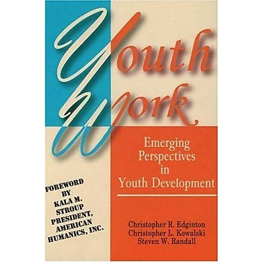 Youth Work: Emerging Perspectives in Youth Development, New Book (9781571675699)