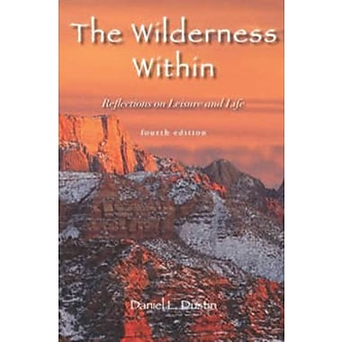 The Wilderness Within: Reflections on Leisure and Life, New Book (9781571676948)