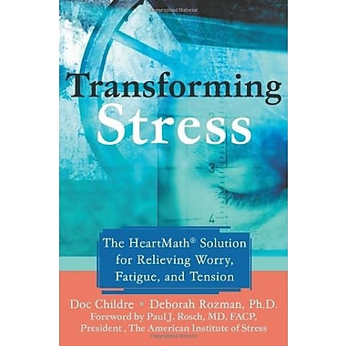 Transforming Stress: The Heartmath Solution for Relieving Worry, Fatigue and Tension, Used Book (9781572243972)