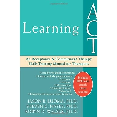 Learning ACT: An Acceptance and Commitment Therapy Skills-Training Manual for Therapists Used Book (9781572244986)