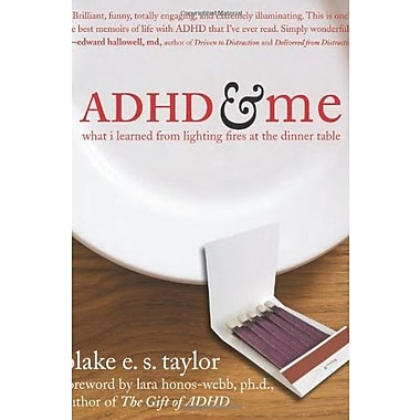 ADHD and Me: What I Learned from Lighting Fires at the Dinner Table Used Book (9781572245228)