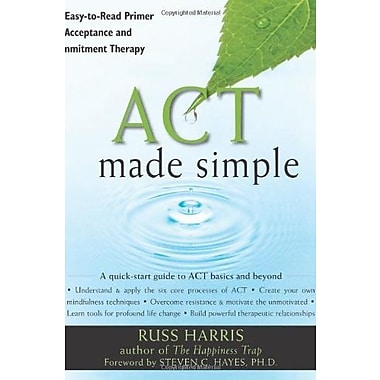 ACT Made Simple: An Easy-To-Read Primer on Acceptance and Commitment Therapy Used Book (9781572247055)