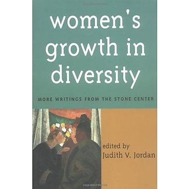 Women's Growth in Diversity: More Writings from the Stone Center, New Book (9781572302068)