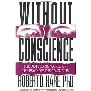Without Conscience: The Disturbing World of the Psychopaths Among Us Used Book (9781572304512)