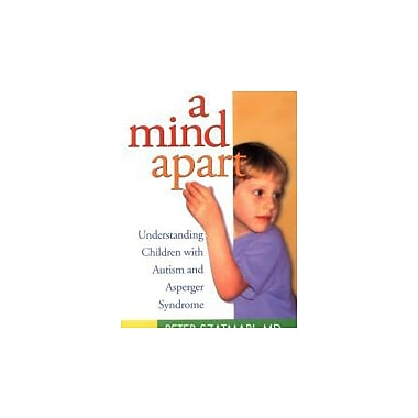 A Mind Apart: Understanding Children with Autism and Asperger Syndrome, New Book (9781572305441)