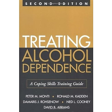 Treating Alcohol Dependence: A Coping Skills Training Guide, Used Book (9781572307933)