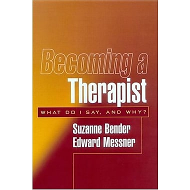 Becoming a Therapist: What Do I Say, and Why?, Used Book (9781572308046)