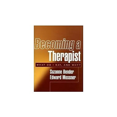 Becoming a Therapist: What Do I Say, and Why?, New Book (9781572309432)
