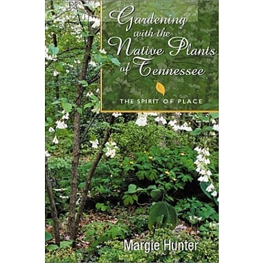 Gardening With The Native Plants Of Tennessee: The Spirit Of Place Used Book (9781572331556)