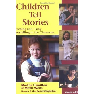 Children Tell Stories: Teaching and Using Storytelling in the Classroom (9781572746633)