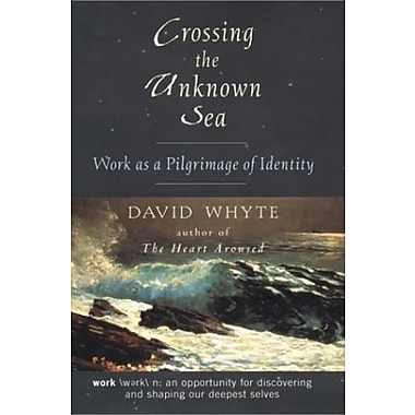 Crossing the Unknown Sea: Work as a Pilgrimage of Identity, New Book (9781573221788)