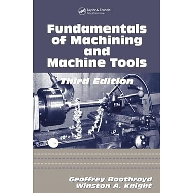 Fundamentals of Metal Machining and Machine Tools, Third Edition (CRC Mechanical Engineering), Used Book (9781574446593)