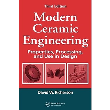Modern Ceramic Engineering: Properties, Processing and Use in Design Third Edition, Used Book, (9781574446937)