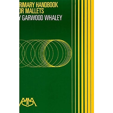 Primary Handbook for Mallets, Used Book (9781574630060)