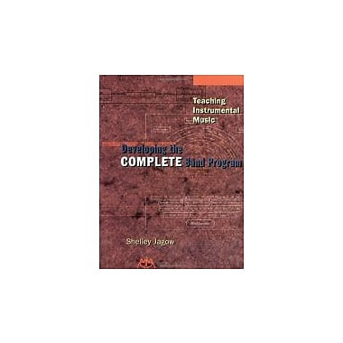 Teaching Instrumental Music: Developing the Complete Band Program, Used Book (9781574630817)