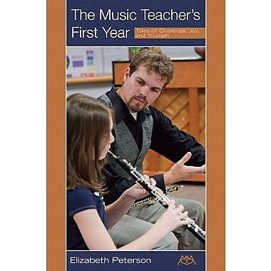 The Music Teacher's First Year: Tales of Challenge, Joy and Triumph, Used Book (9781574631654)