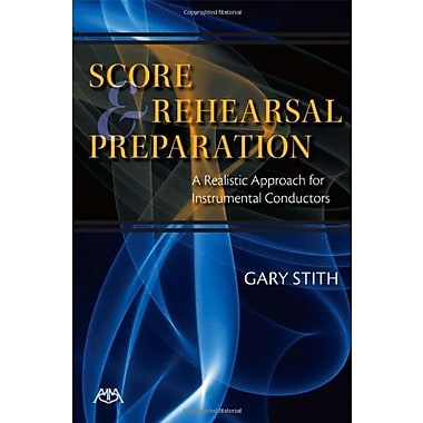 Score And Rehearsal Preparation: A Realistic Approach For Instrumental Conductors Used Book (9781574631753)