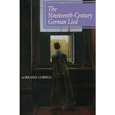 The Nineteenth-Century German Lied Used Book (9781574671230)