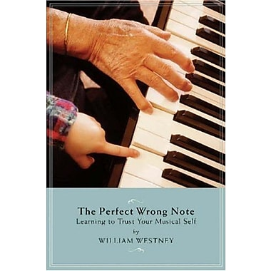 Perfect Wrong Note - Learning to Trust Your Musical Self, Used Book (9781574671452)