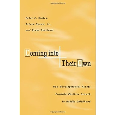 Coming Into Their Own: How Developmental Assets Promote Positive Growth in Middle Childhood, Used Book (9781574824315)