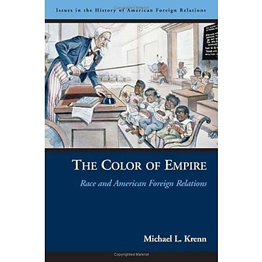 The Color of Empire: Race and American Foreign Relations (9781574888034)