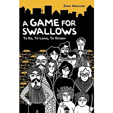 A Game for Swallows: To Die, to Leave to Return (Single Titles) Used Book (9781575059419)