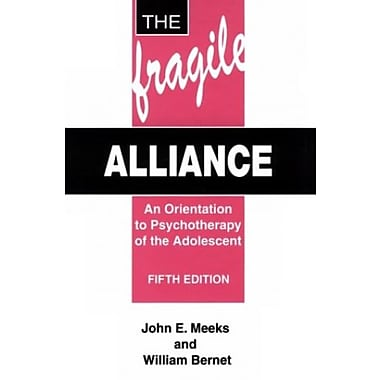The Fragile Alliance: An Orientation to Psychotherapy of the Adolescent, Used Book (9781575241258)