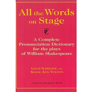 All the Words on Stage: A Complete Pronunciation Dictionary for the Plays of William Shakespeare, Used Book (9781575252148)