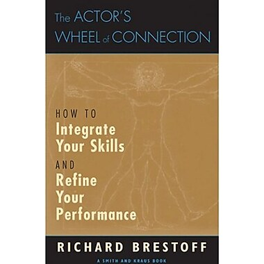 The Actor's Wheel of Connection: How To Integrate Your Skills and Refine Your Performance, Used Book, (9781575253916)
