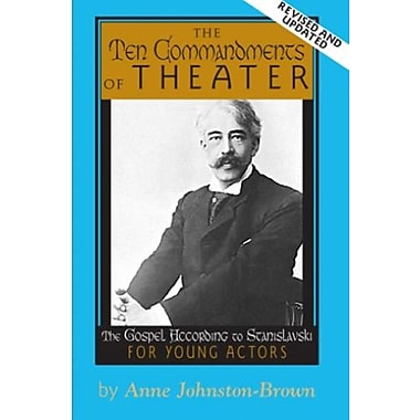 The 10 Commandments of Theater: The Gospel According to Stanislavski for Young Actors, Used Book (9781575255842)