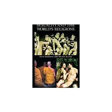 Sexuality and the World's Religions, Used Book (9781576073599)