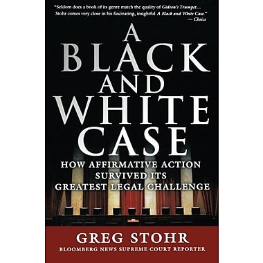 A Black and White Case: How Affirmative Action Survived Its Greatest Legal Challenge, Used Book (9781576602270)