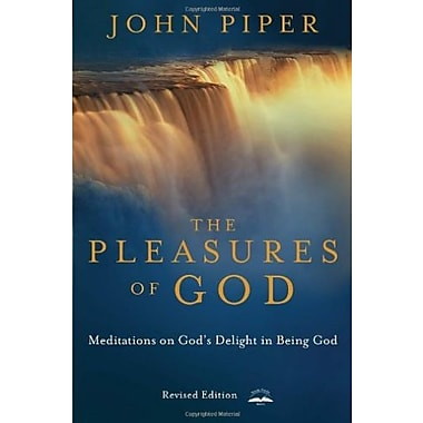 The Pleasures of God: Meditations on God's Delight in Being God, Used Book (9781576736654)