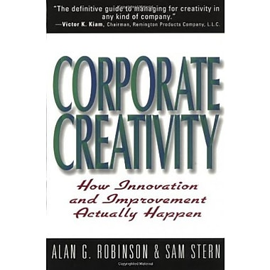 Corporate Creativity: How Innovation & Improvement Actually Happen Used Book (9781576750490)